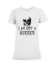 Skull I Am Not A Hugger Shirt Premium Fit Ladies Tee thumbnail