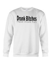 Drunk Bitches Have More Fun Shirt Crewneck Sweatshirt thumbnail