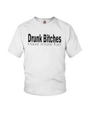 Drunk Bitches Have More Fun Shirt Youth T-Shirt thumbnail