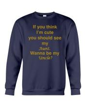 If You Think Im Cute You Should See My Aunt Shirt Crewneck Sweatshirt thumbnail