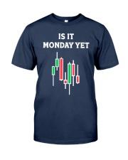 Is It Monday Yet Shirt Classic T-Shirt tile