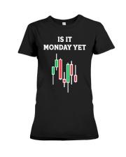 Is It Monday Yet Shirt Premium Fit Ladies Tee thumbnail