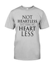 Not Heartless Just Using My Heart Less Shirt Classic T-Shirt tile