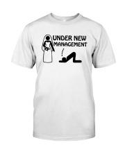 Bride Under New Management Shirt Classic T-Shirt front