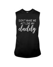 Don't Make Me Act Like Daddy Shirt Sleeveless Tee thumbnail