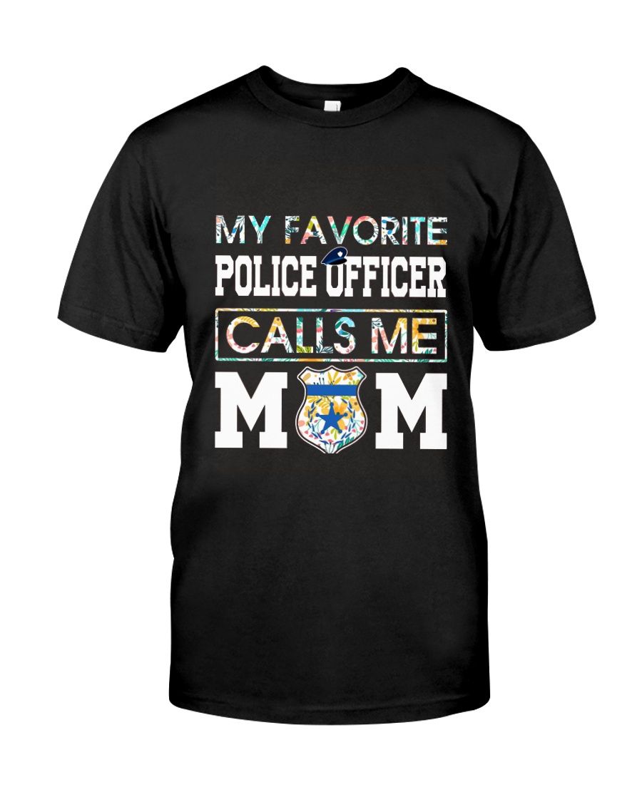 Floral Favorite Police Officer Calls Me Mom Shirt Classic T-Shirt