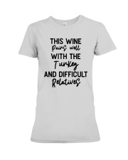 This Wine Pairs Well With The Turkey Shirt Premium Fit Ladies Tee thumbnail