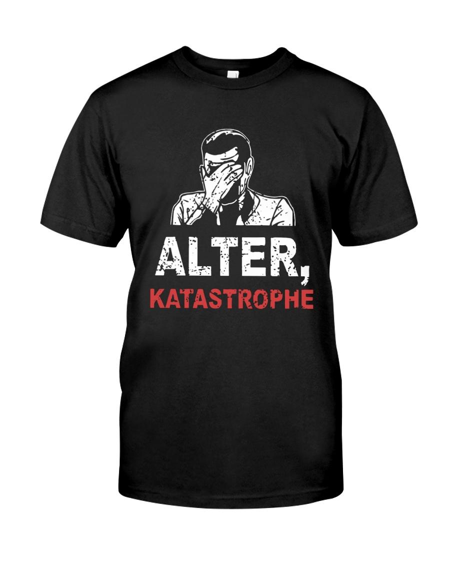 Alter Katastrophe Shirt Classic T-Shirt