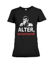 Alter Katastrophe Shirt Premium Fit Ladies Tee thumbnail