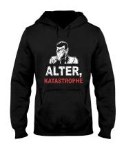 Alter Katastrophe Shirt Hooded Sweatshirt thumbnail