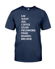 Eat Sleep Adl Coffee Study Fieldwork Panic Shirt Classic T-Shirt tile