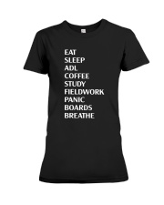 Eat Sleep Adl Coffee Study Fieldwork Panic Shirt Premium Fit Ladies Tee thumbnail