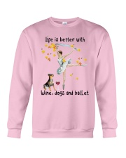 Life Is Better With Wine Dogs And Ballet Shirt Crewneck Sweatshirt thumbnail
