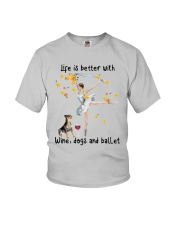 Life Is Better With Wine Dogs And Ballet Shirt Youth T-Shirt thumbnail