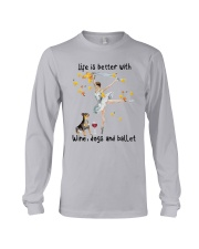 Life Is Better With Wine Dogs And Ballet Shirt Long Sleeve Tee thumbnail