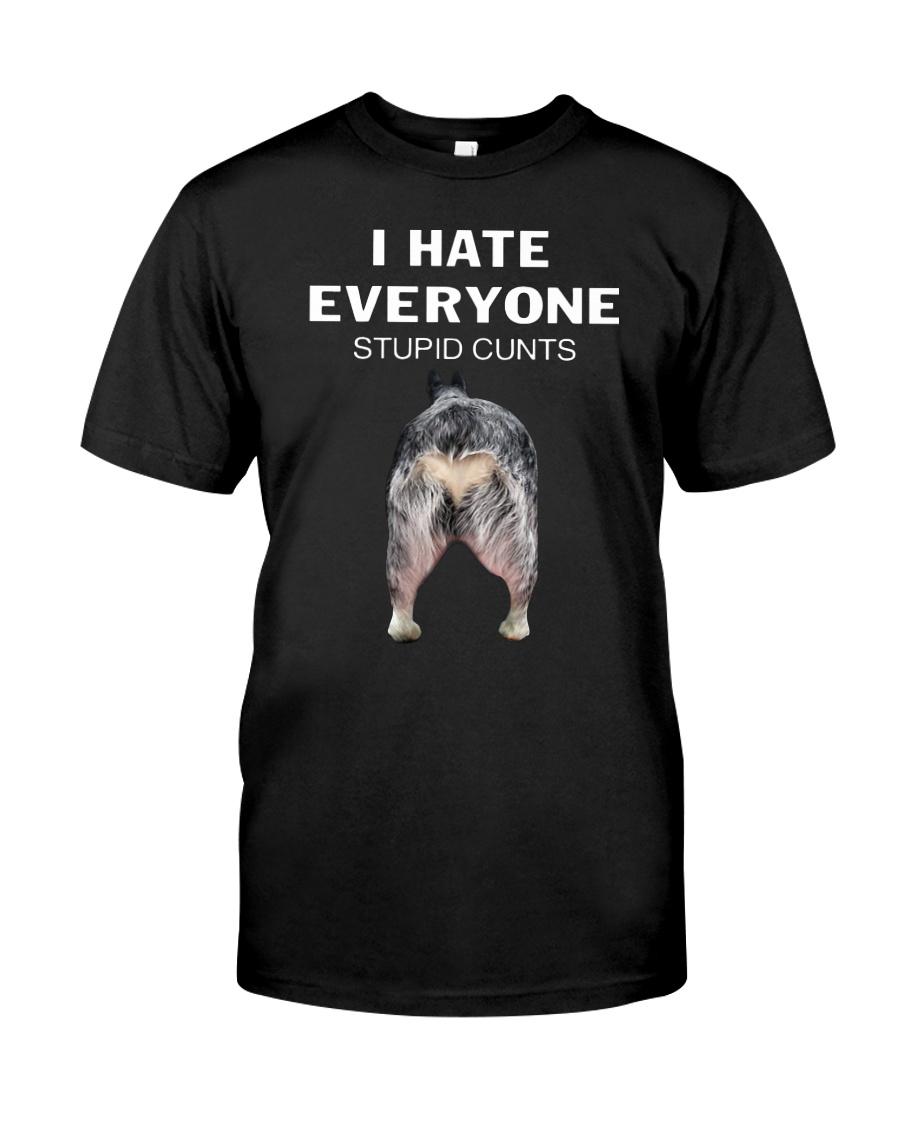 Heeler I Hate Everyone Stupid Cunts Shirt Premium Fit Mens Tee