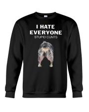 Heeler I Hate Everyone Stupid Cunts Shirt Crewneck Sweatshirt thumbnail