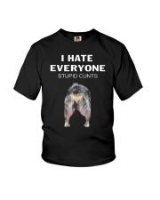 Heeler I Hate Everyone Stupid Cunts Shirt Youth T-Shirt thumbnail
