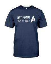 I Might Not Make It Star Trek Red Shirt Classic T-Shirt tile