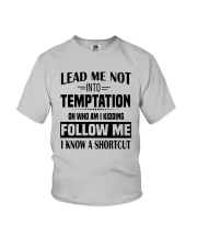 Lead Me Not Into Temptation Oh Who I Kidding Shirt Youth T-Shirt thumbnail