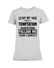 Lead Me Not Into Temptation Oh Who I Kidding Shirt Premium Fit Ladies Tee thumbnail