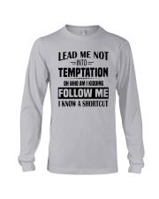 Lead Me Not Into Temptation Oh Who I Kidding Shirt Long Sleeve Tee thumbnail