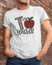 T Is For Teacher Shirt Classic T-Shirt apparel-classic-tshirt-lifestyle-26