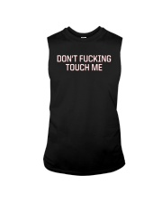Don't Fucking Touch Me Shirt Sleeveless Tee tile