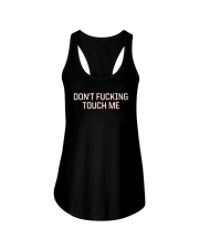 Don't Fucking Touch Me Shirt Ladies Flowy Tank thumbnail