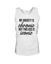 My Anxiety Is Chronic But This Ass Iconic Shirt Unisex Tank thumbnail