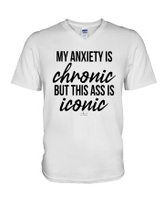 My Anxiety Is Chronic But This Ass Iconic Shirt V-Neck T-Shirt thumbnail
