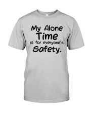 My Alone Time Is For Everyone's Safety Shirt Classic T-Shirt tile