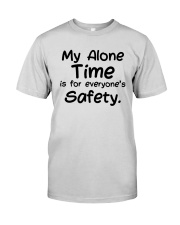 My Alone Time Is For Everyone's Safety Shirt Premium Fit Mens Tee tile
