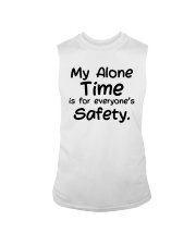 My Alone Time Is For Everyone's Safety Shirt Sleeveless Tee tile