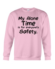 My Alone Time Is For Everyone's Safety Shirt Crewneck Sweatshirt thumbnail