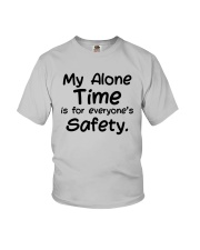 My Alone Time Is For Everyone's Safety Shirt Youth T-Shirt thumbnail