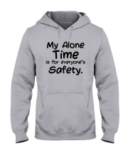My Alone Time Is For Everyone's Safety Shirt Hooded Sweatshirt thumbnail