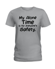My Alone Time Is For Everyone's Safety Shirt Ladies T-Shirt tile