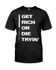 Get Rich Or Die Tryin G Unit Shirt Classic T-Shirt front