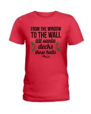 From The Window To The Wall Till Santa Deck Shirt Ladies T-Shirt thumbnail