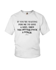 If You're Waiting For Me To Give A Shit Shirt Youth T-Shirt thumbnail