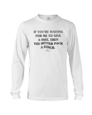 If You're Waiting For Me To Give A Shit Shirt Long Sleeve Tee thumbnail