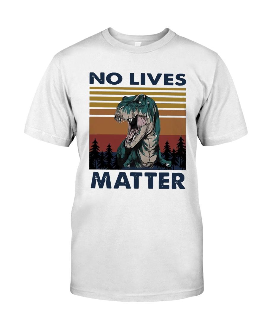 Vintage Dinosaurs No Lives Matter Shirt Classic T-Shirt