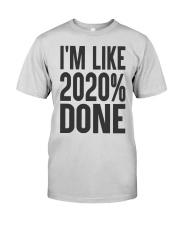 I'm Like 2020 Done Shirt Premium Fit Mens Tee thumbnail