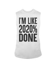 I'm Like 2020 Done Shirt Sleeveless Tee thumbnail