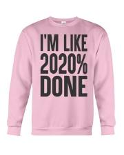 I'm Like 2020 Done Shirt Crewneck Sweatshirt thumbnail