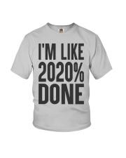 I'm Like 2020 Done Shirt Youth T-Shirt thumbnail