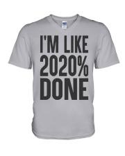 I'm Like 2020 Done Shirt V-Neck T-Shirt thumbnail