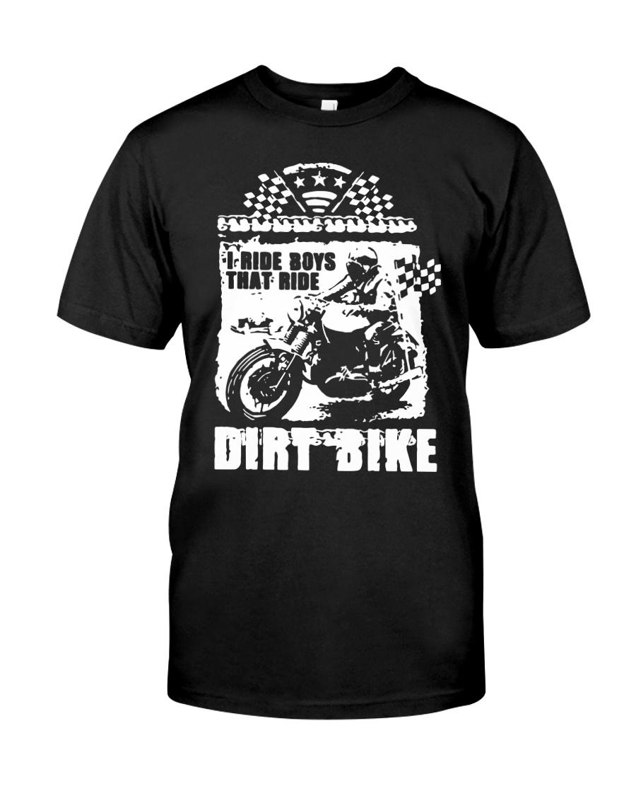 I Ride Boys That Ride Dirt Bike Shirt Classic T-Shirt
