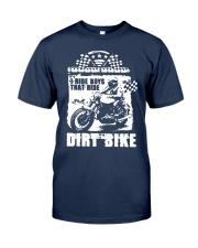 I Ride Boys That Ride Dirt Bike Shirt Classic T-Shirt tile